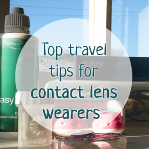 Top travel tips for contact lens wearers